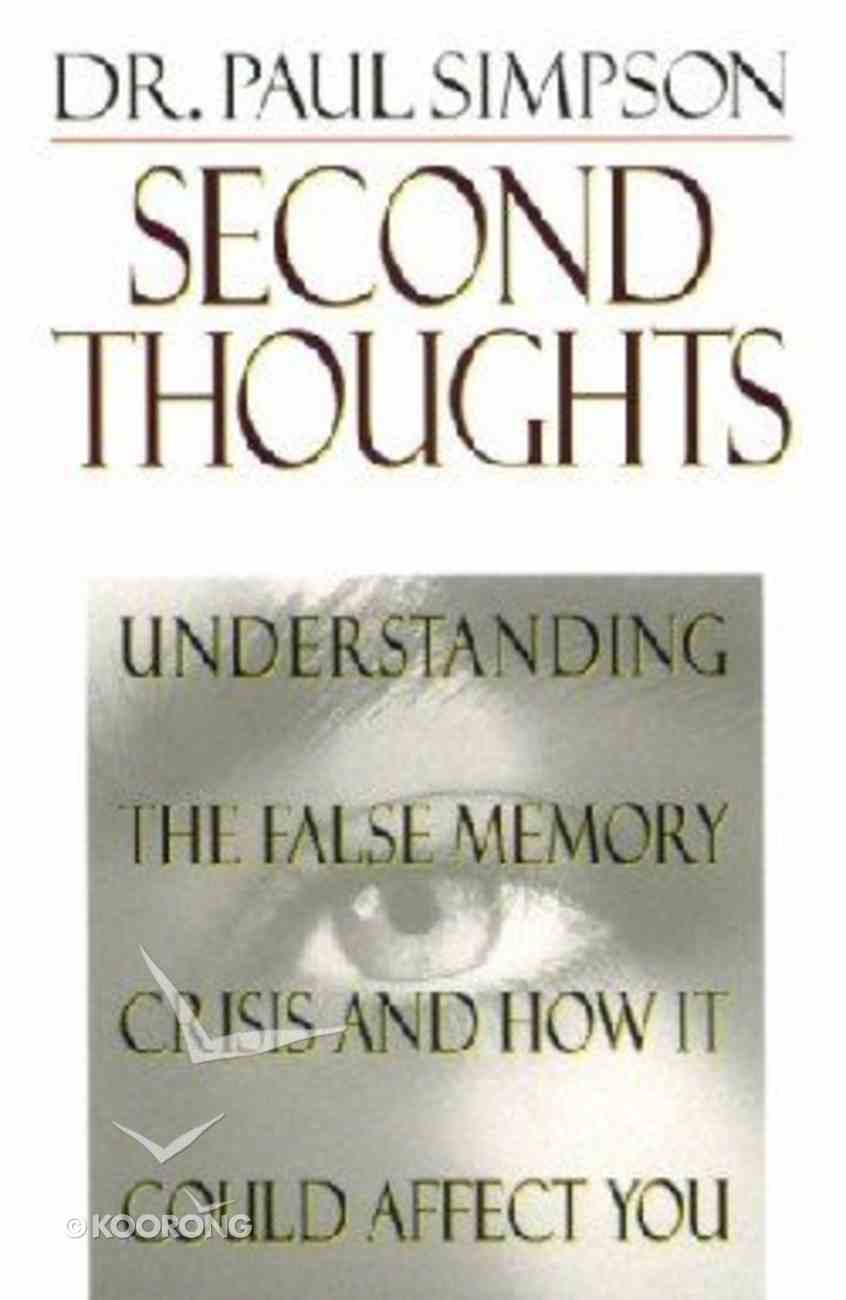 Second Thoughts: Understanding False Memory.. Paperback