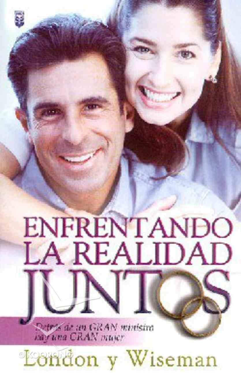 Enfrentando La Realidad Juntos (Married To A Pastor) Paperback