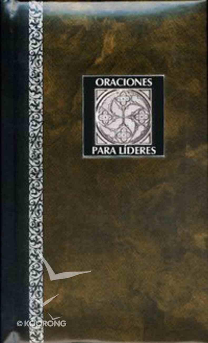 Oraciones Para Lideres (Leadership Prayers) Hardback