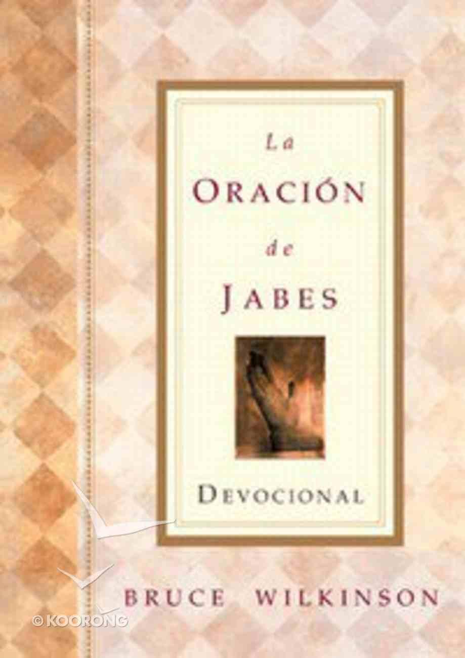 La Oracion De Jabes Devocional (The Prayer Of Jabez Devotional) Hardback