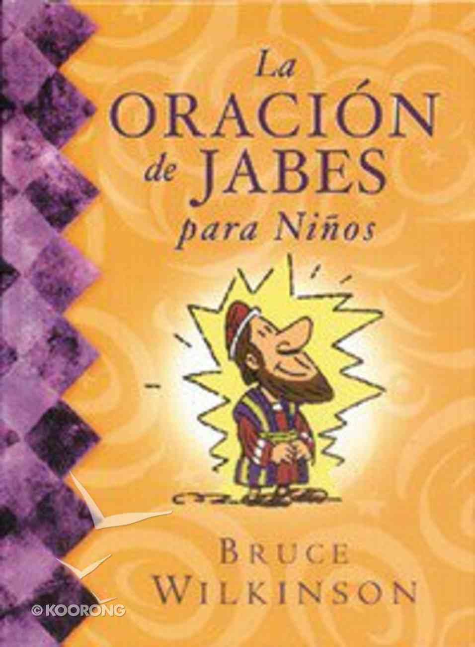 La Oracion De Jabes Para Ninos (Prayer of Jabez For Kids) (#01 in Breakthrough For Kids Series) Paperback