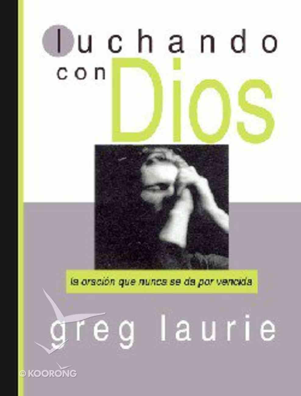 Luchando Con Dios (Wrestling With God) Hardback