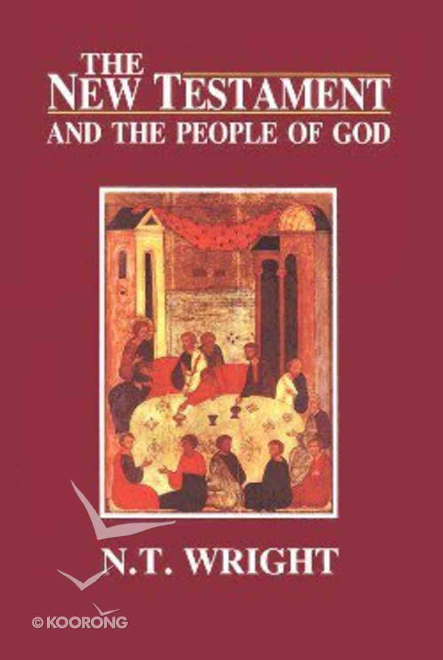 The New Testament and the People of God (#01 in Christian Origins And The Question Of God Series) Paperback