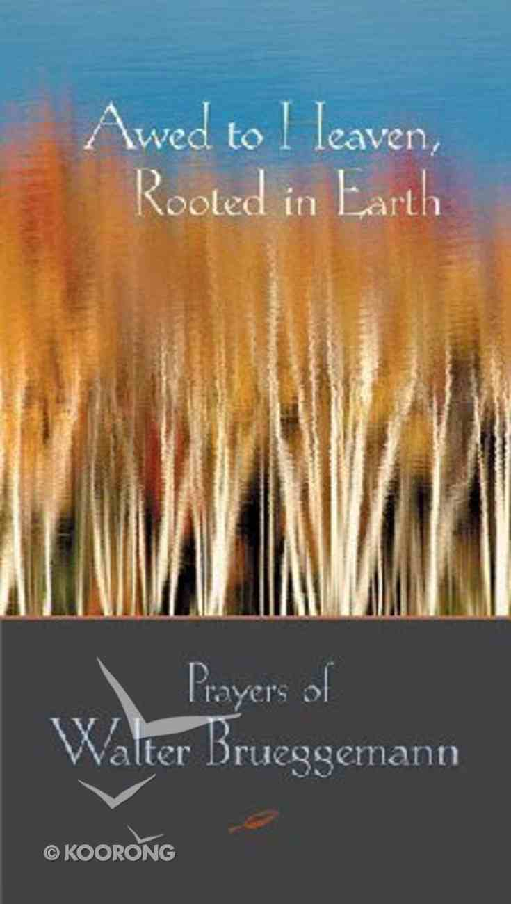 Awed to Heaven, Rooted in Earth Paperback