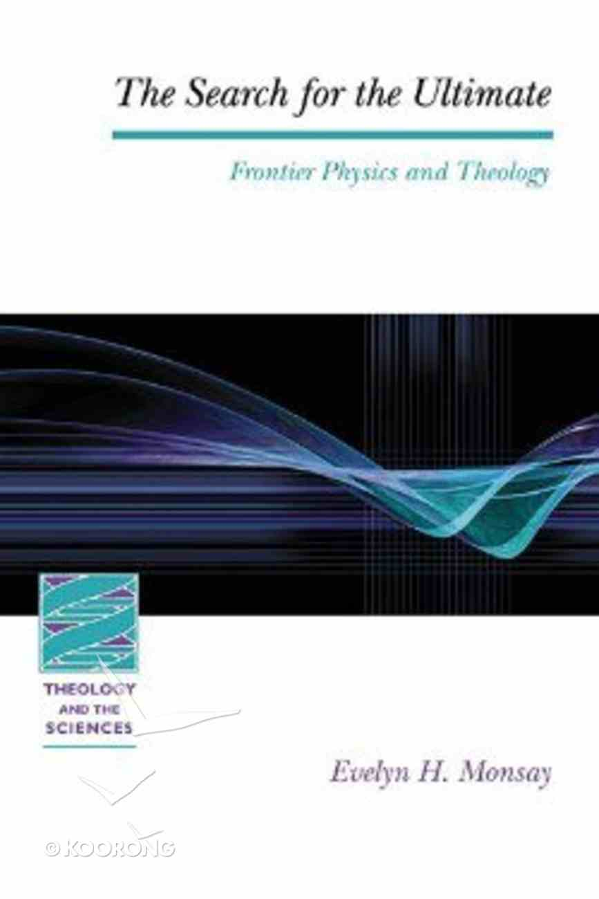 Search For the Ultimate (Theology And The Sciences Series) Paperback