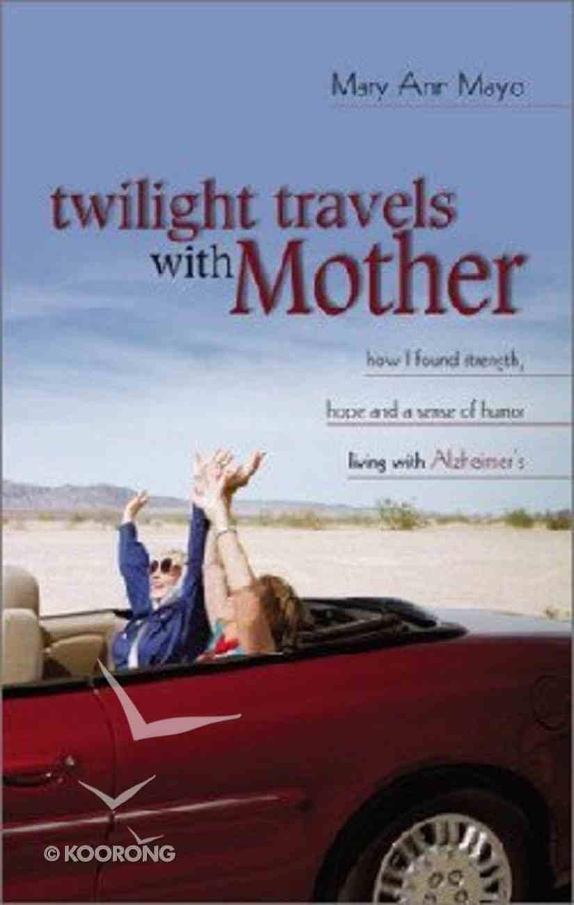 Twilight Travels With Mother Hardback