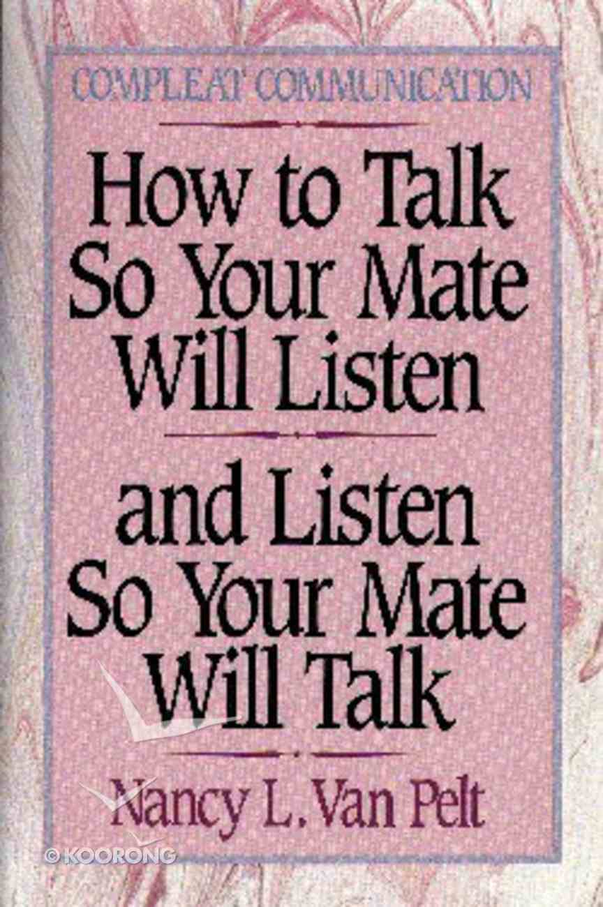 How to Talk So Your Mate Will Listen Paperback
