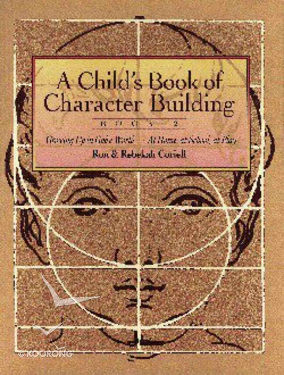 Child's Book of Character Building #02: Growing Up in God's World - At Home, At School, At Play Paperback