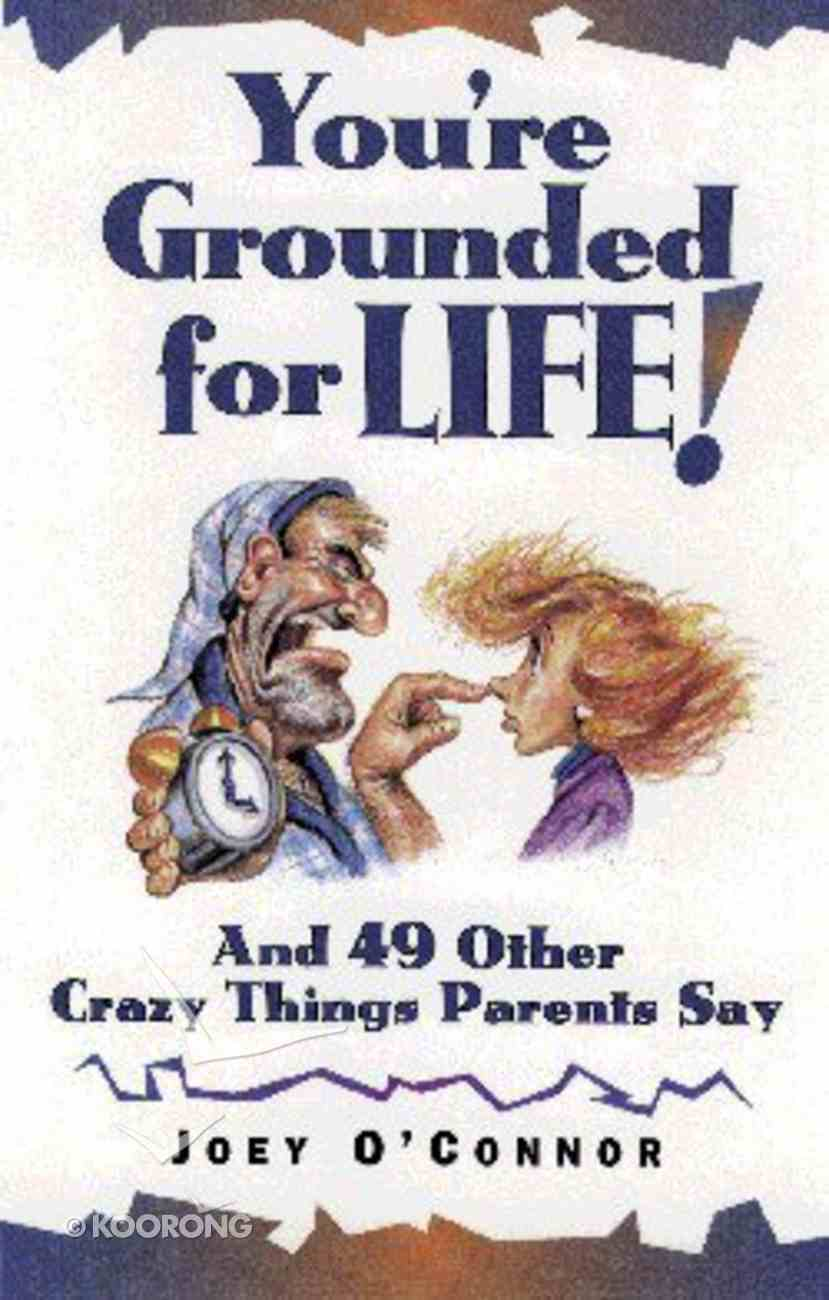 You're Grounded For Life! Paperback