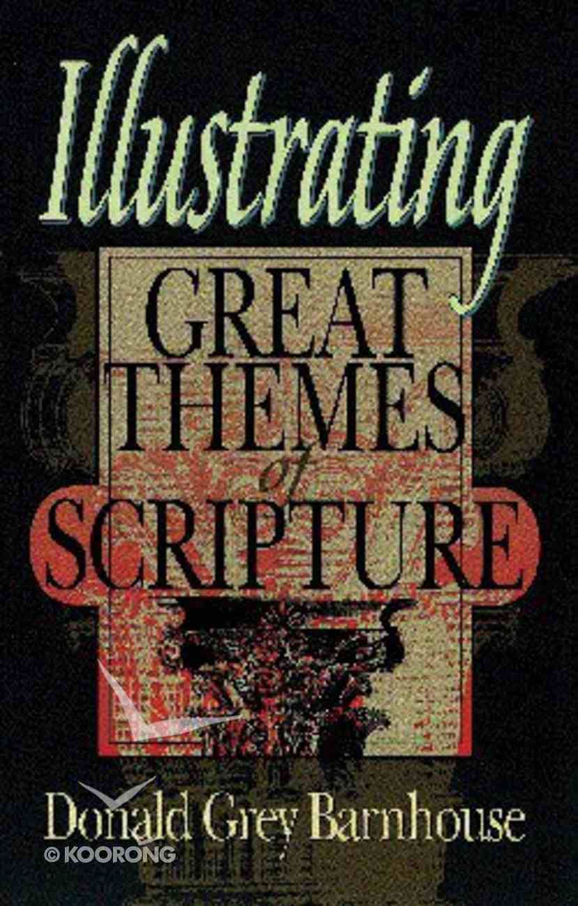 Illustrating Great Themes of Scripture (2nd Edition) Paperback