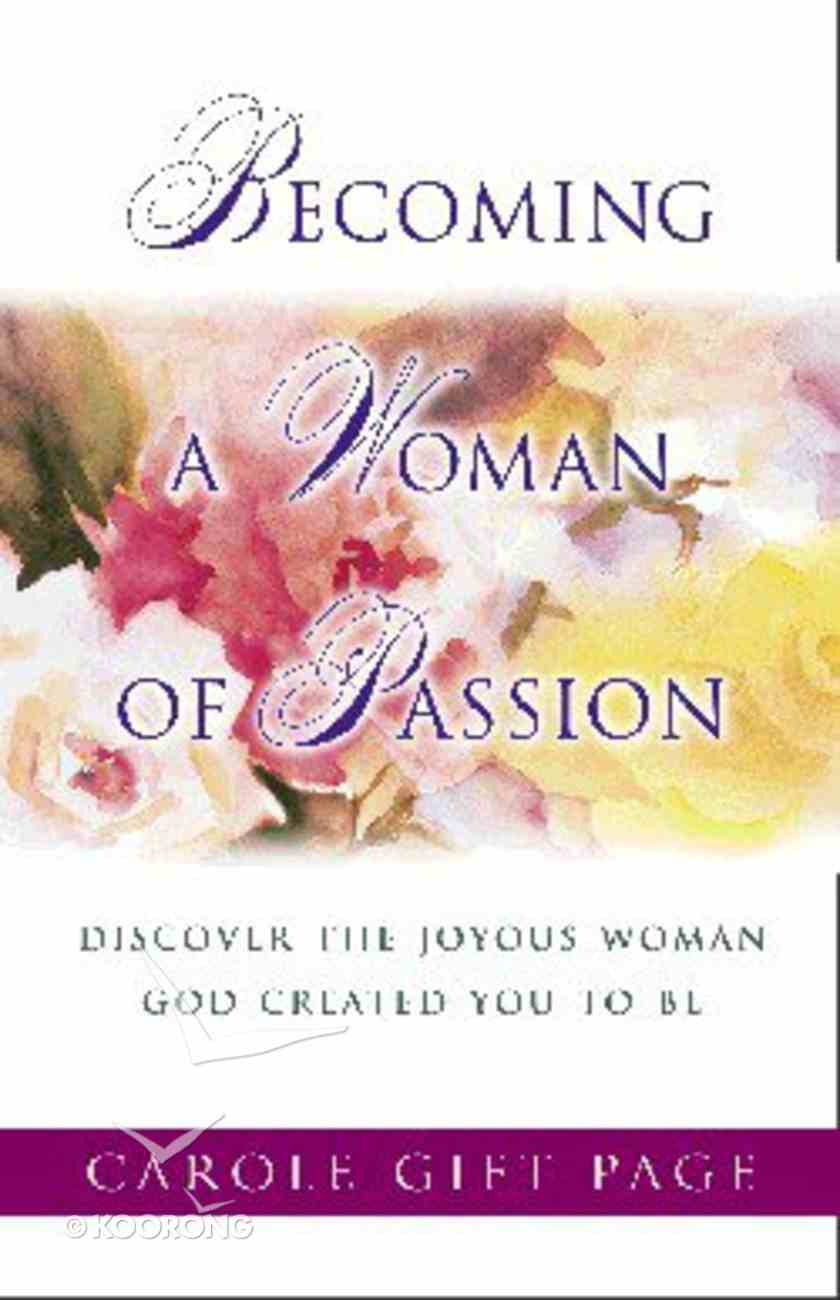 Becoming a Woman of Passion Paperback