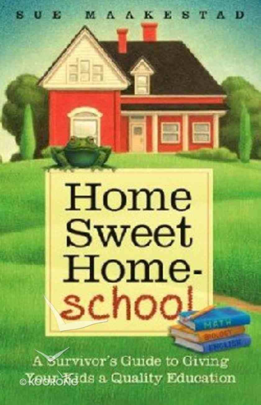 Home Sweet Homeschool Paperback