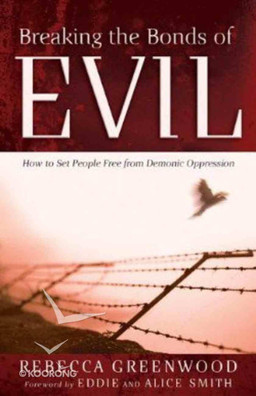 Breaking the Bonds of Evil Paperback
