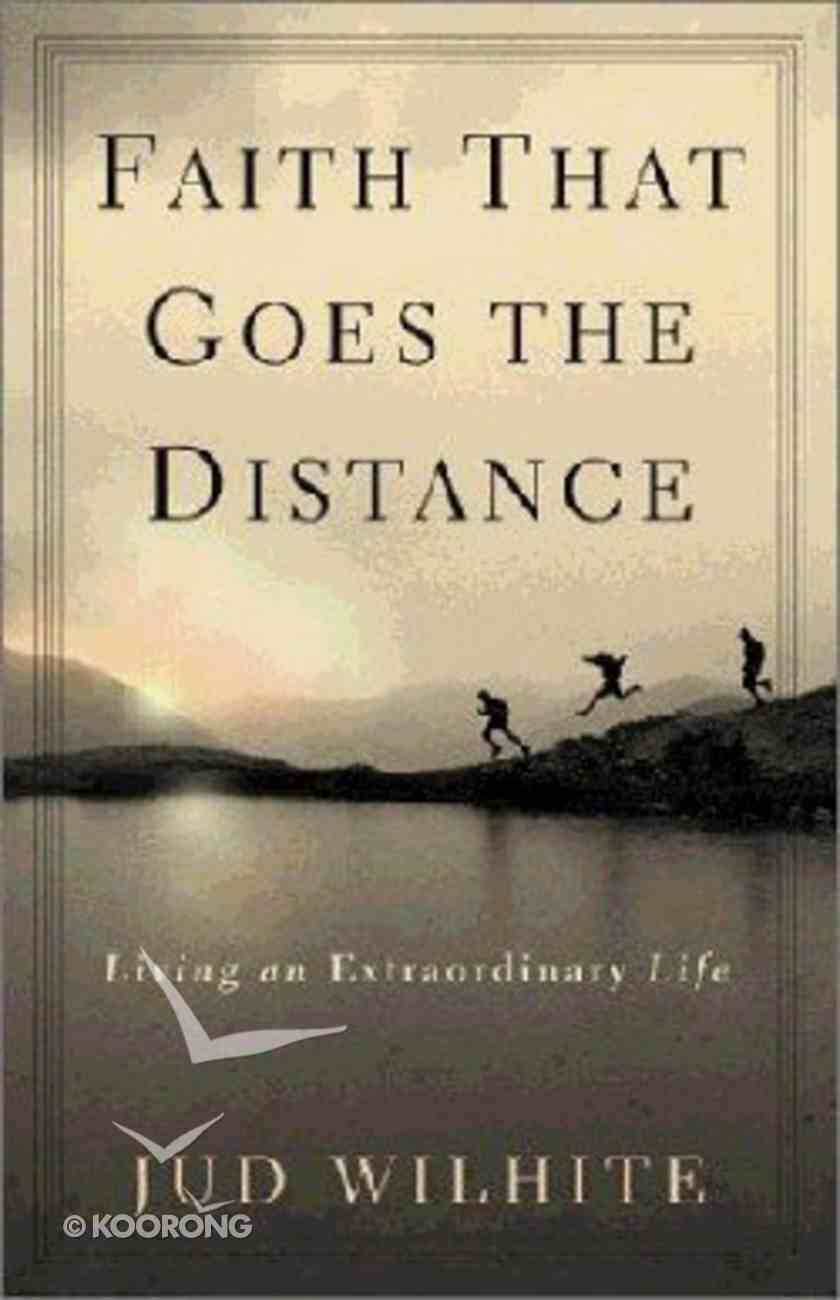 Faith That Goes the Distance Paperback