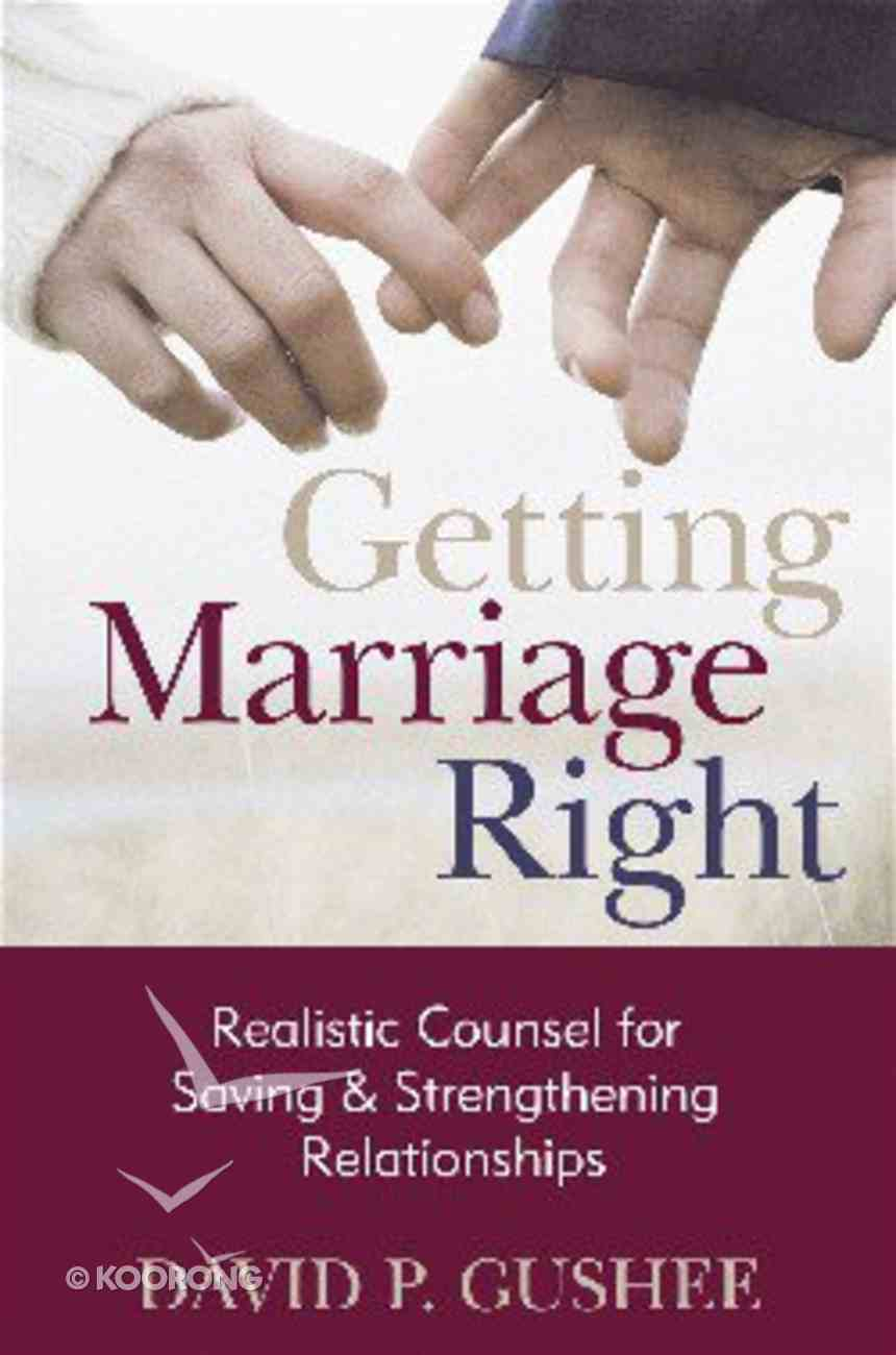 Getting Marriage Right Paperback