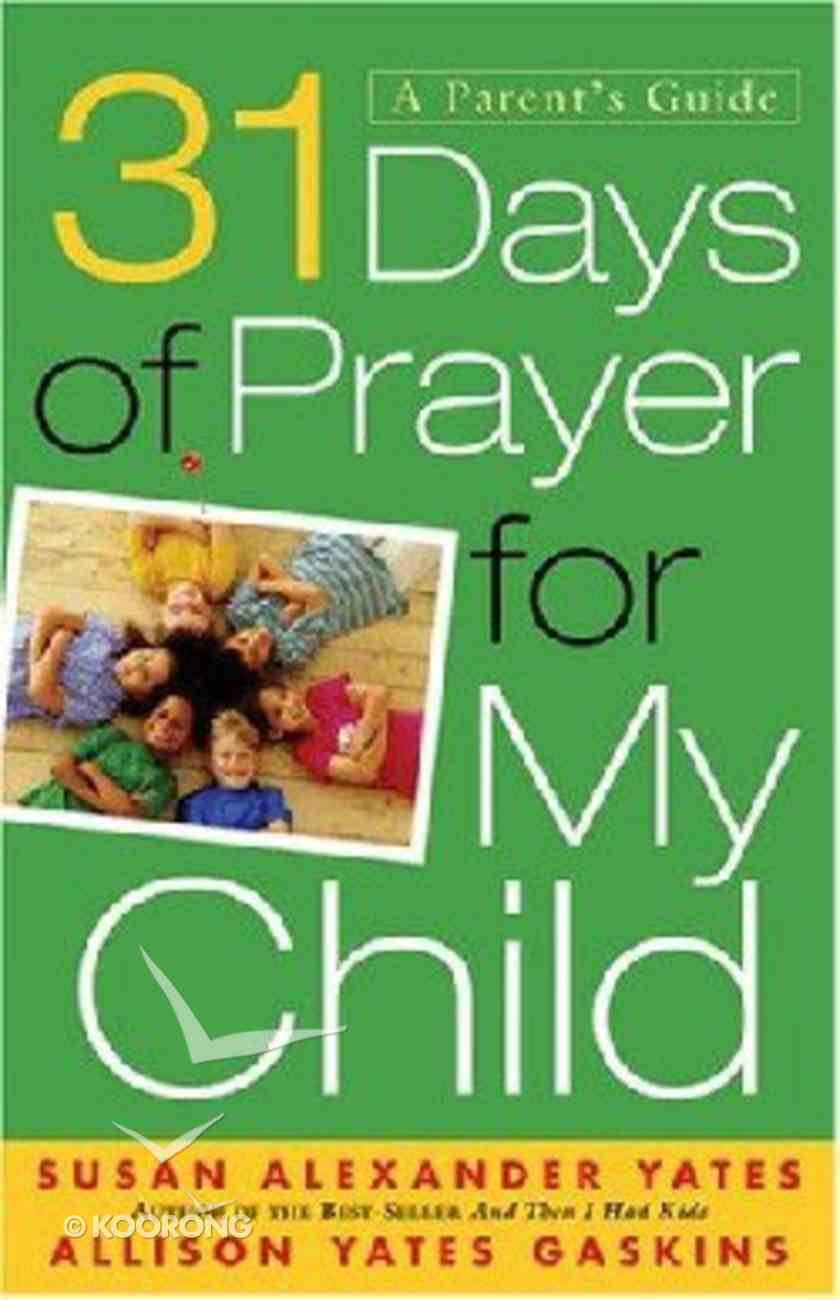 31 Days of Prayer For My Child Paperback
