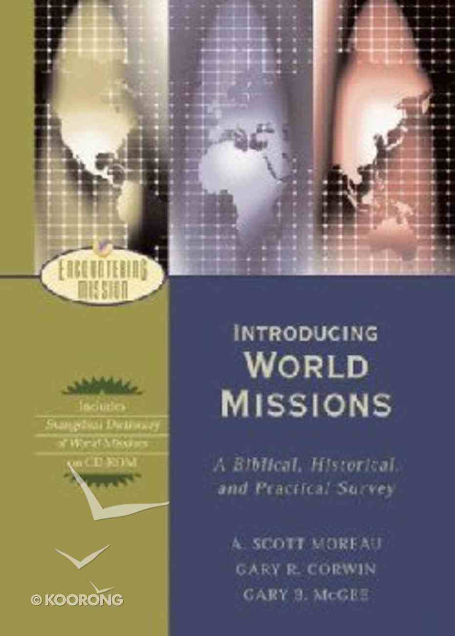 Introducing World Missions - a Biblical, Historical, and Practical Introduction (Encountering Mission Series) Hardback
