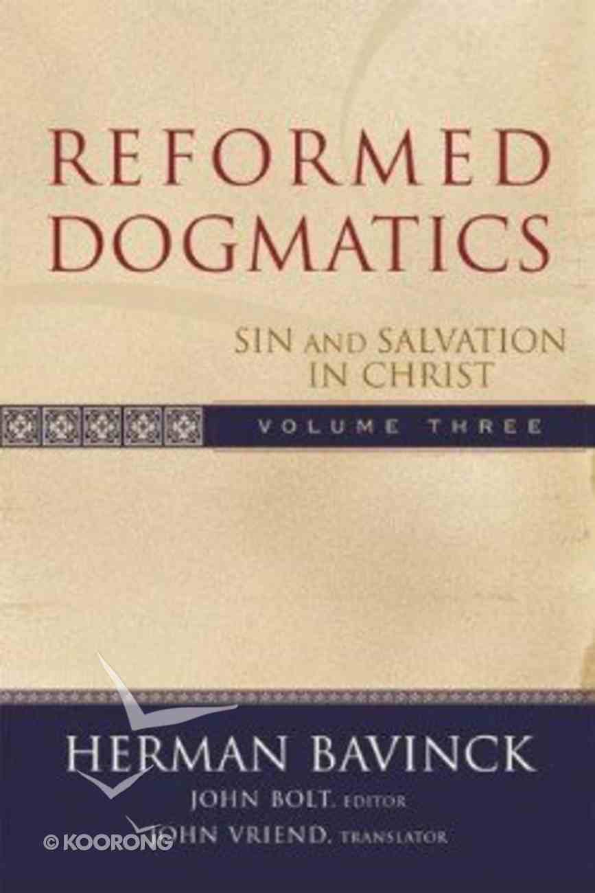 Sin and Salvation in Christ (#3 in Reformed Dogmatics Series) Hardback