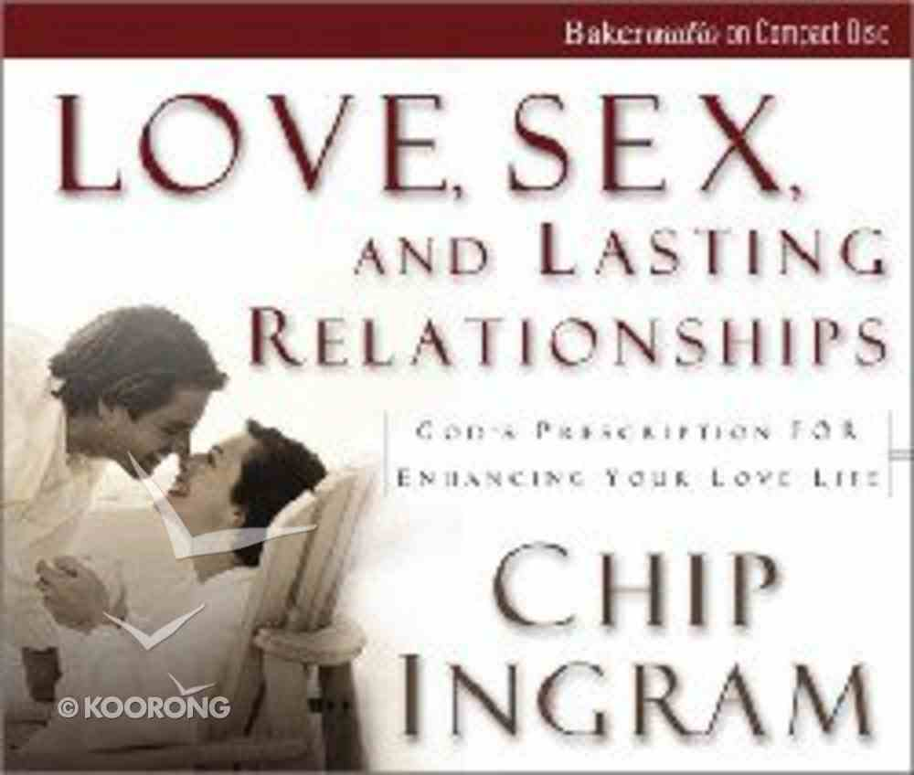 Love, Sex, and Lasting Relationships CD