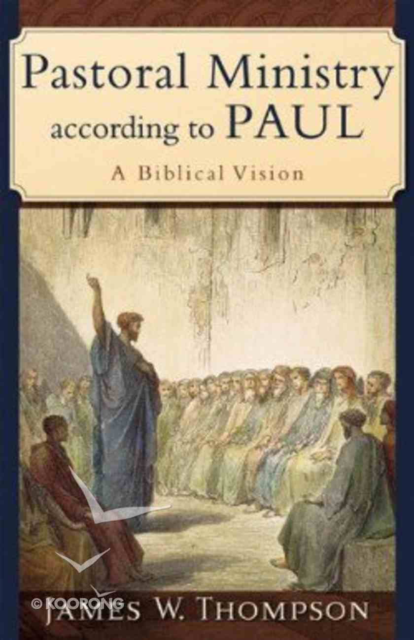 Pastoral Ministry According to Paul Paperback