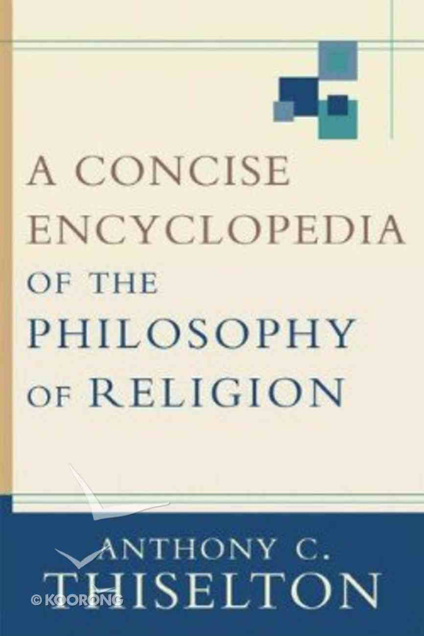 A Concise Encyclopedia of the Philosophy of Religion Paperback
