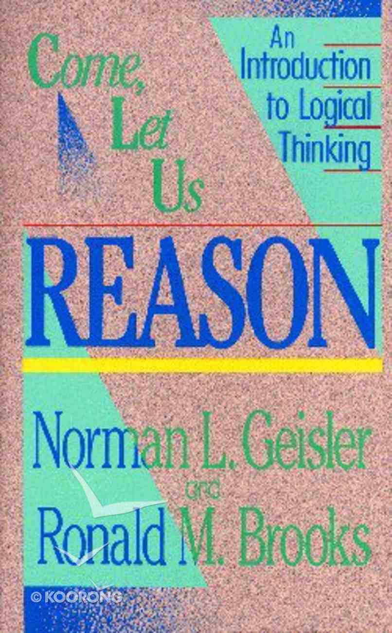 Come, Let Us Reason Paperback