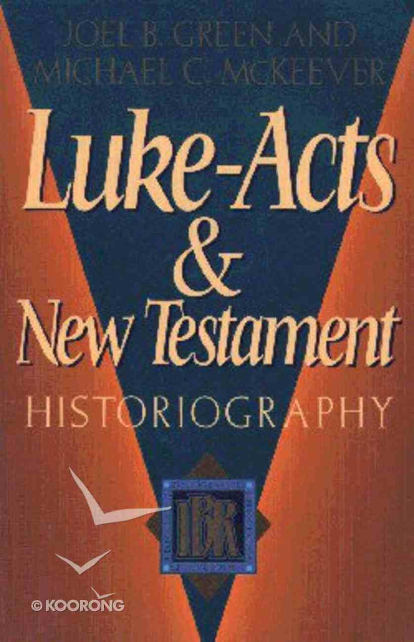 Luke-Acts & New Testament Historiography (Institute For Biblical Research Bibliography Series) Paperback