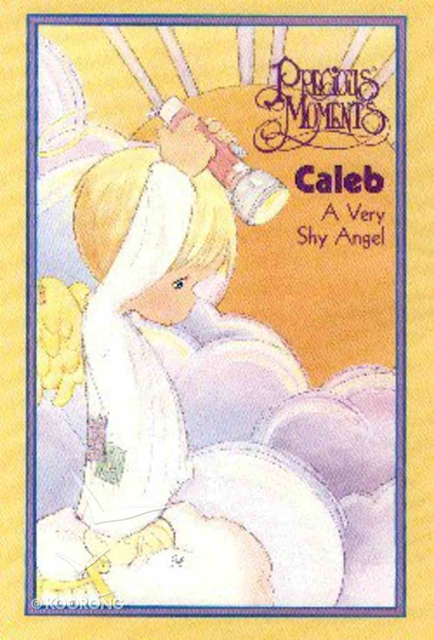Precious Moments: Caleb, a Very Shy Angel (Precious Moments Bible Classics Series) Hardback