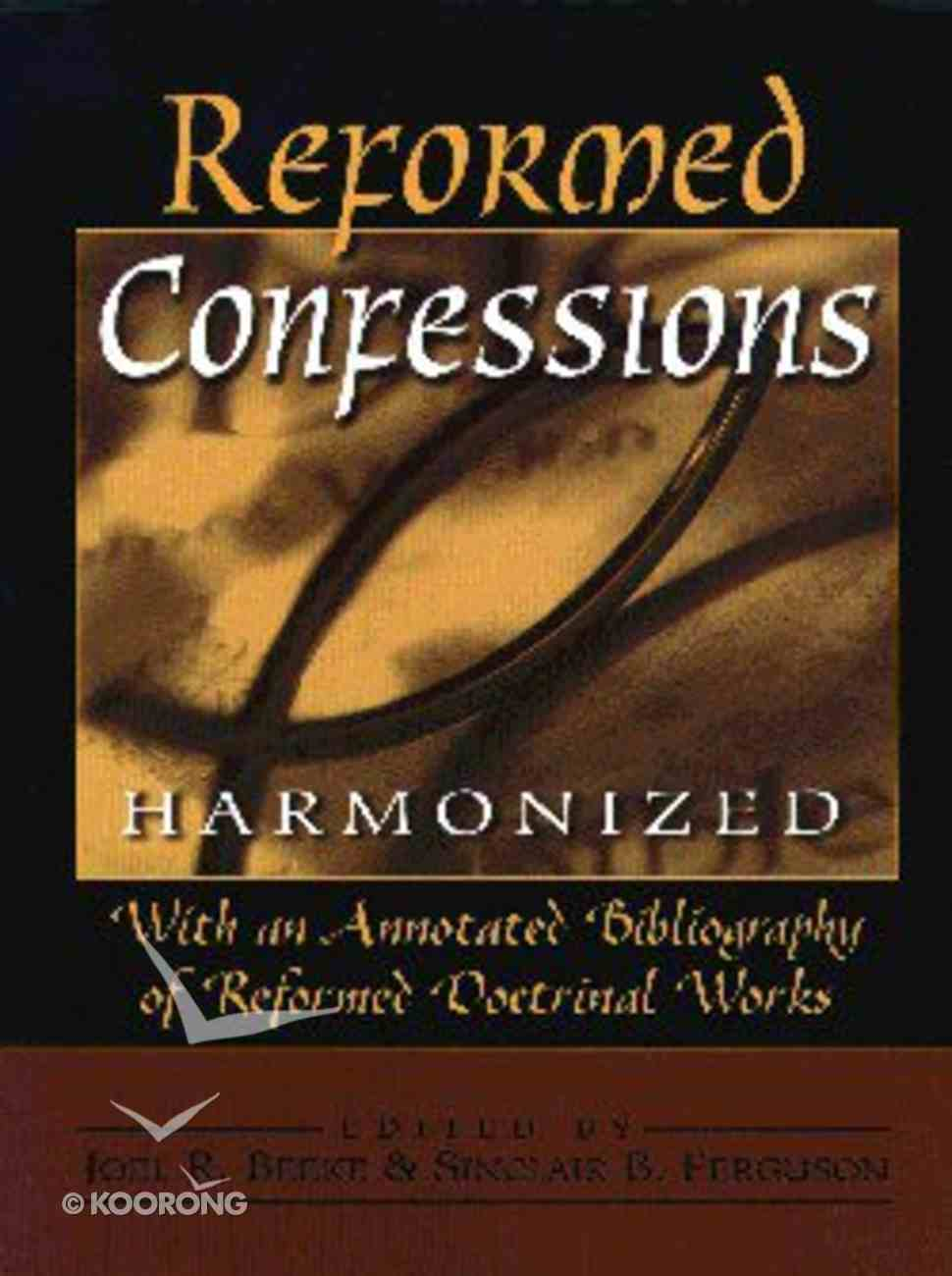 Reformed Confessions Harmonized Paperback