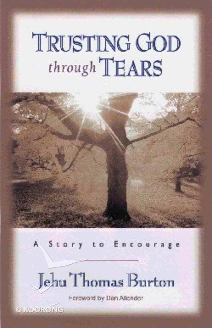 Trusting God Through Tears Paperback