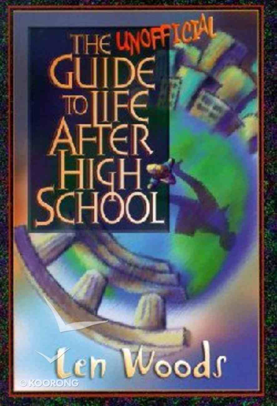 Unofficial Guide to Life After High School Paperback