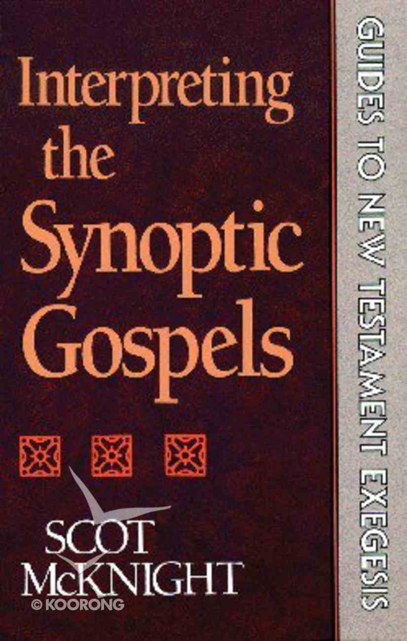 Interpreting the Synoptic Gospels (Guides To New Testament Exegesis Series) Paperback