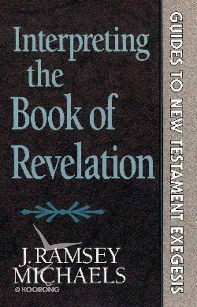 Interpreting the Book of Revelation (Guides To New Testament Exegesis Series) Paperback