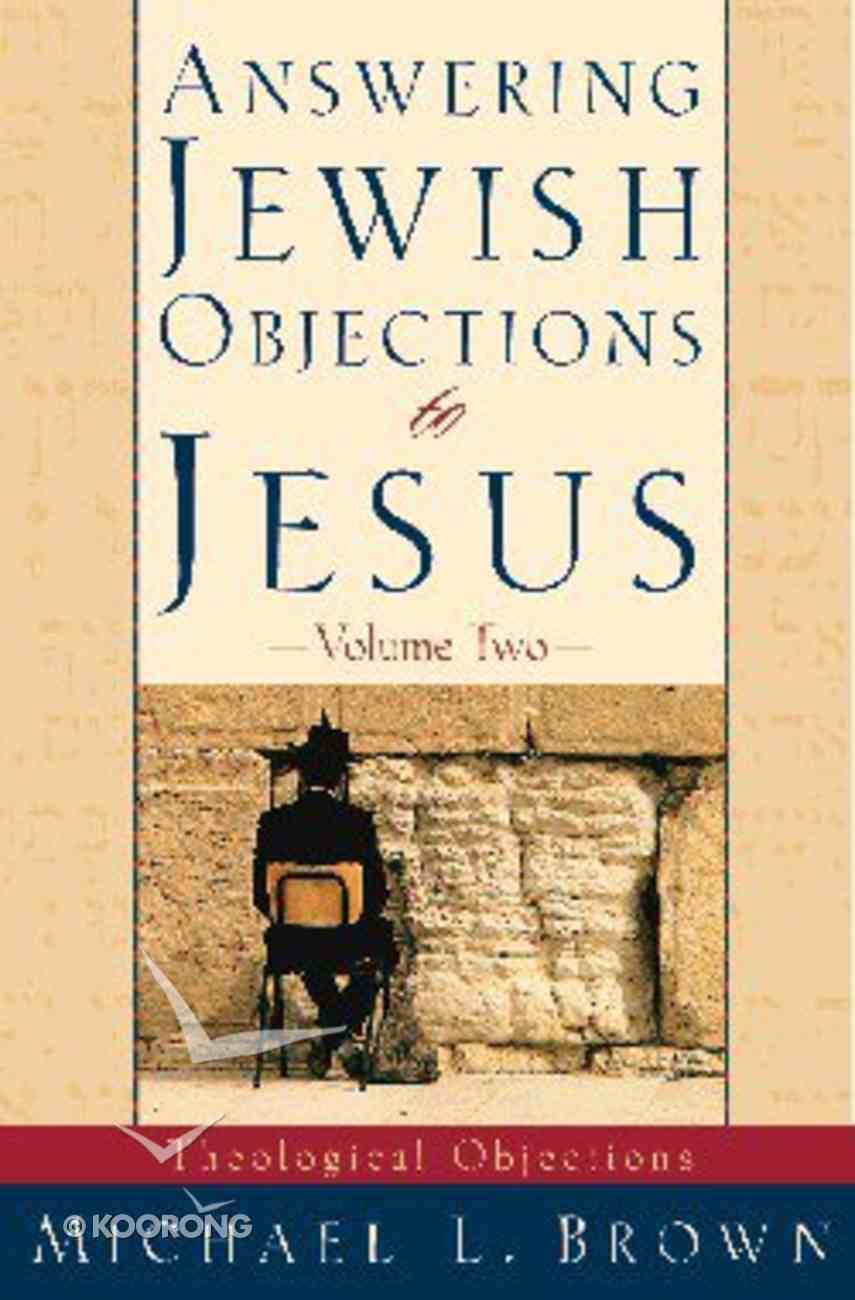 Answering Jewish Objections to Jesus (Vol 2) Paperback