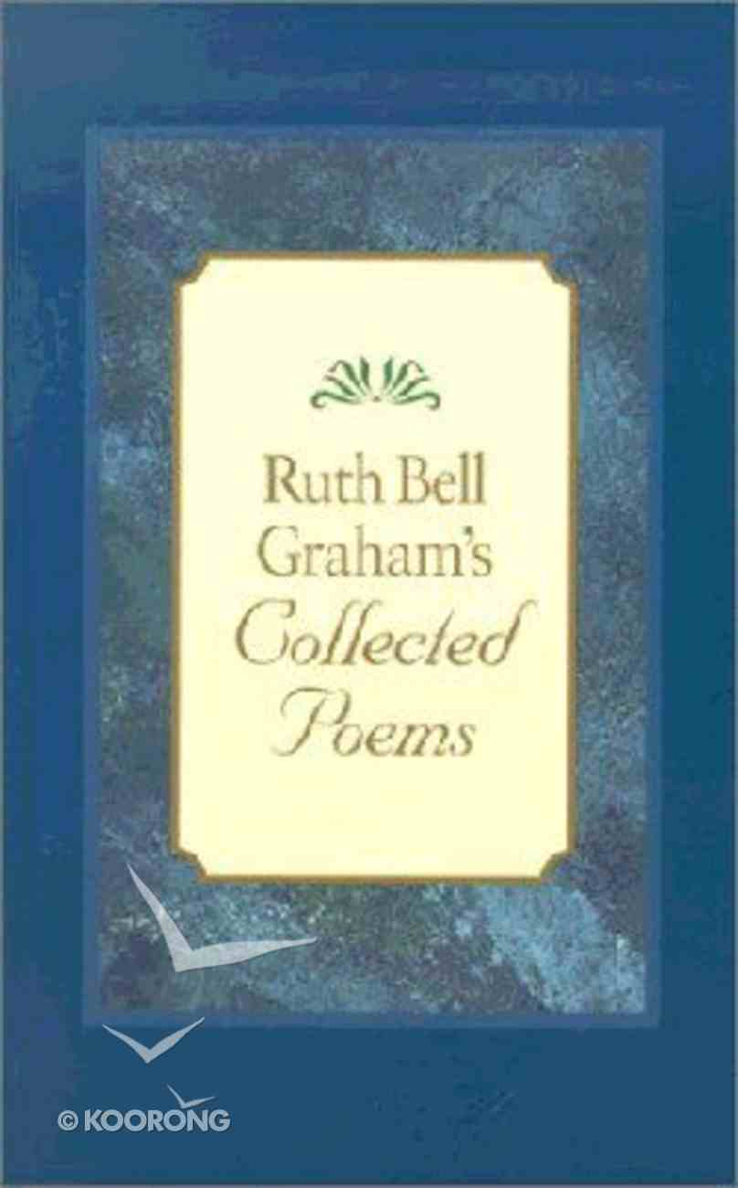 Ruth Bell Graham's Collected Poems Paperback