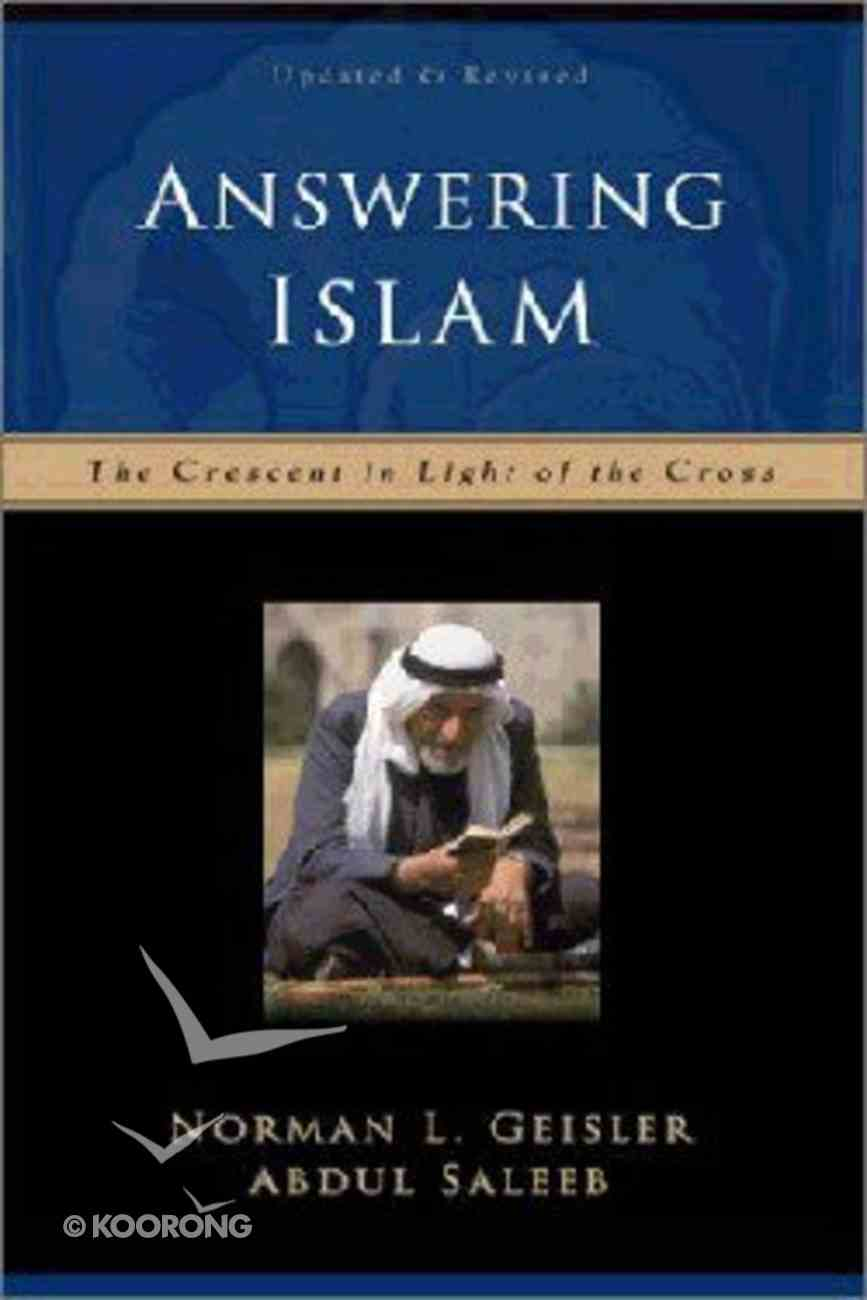 Answering Islam: The Crescent in the Light of the Cross (2nd Edition) Paperback