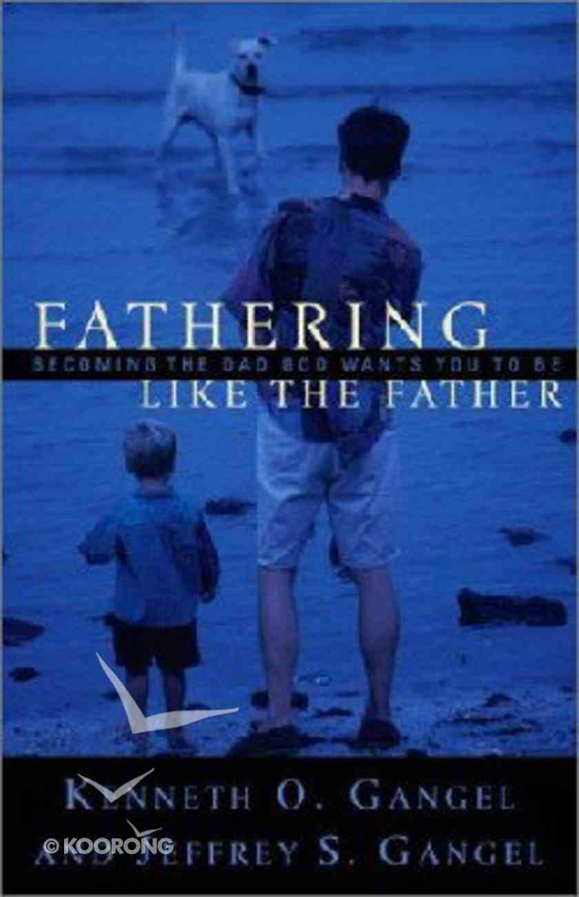 Fathering Like the Father Paperback