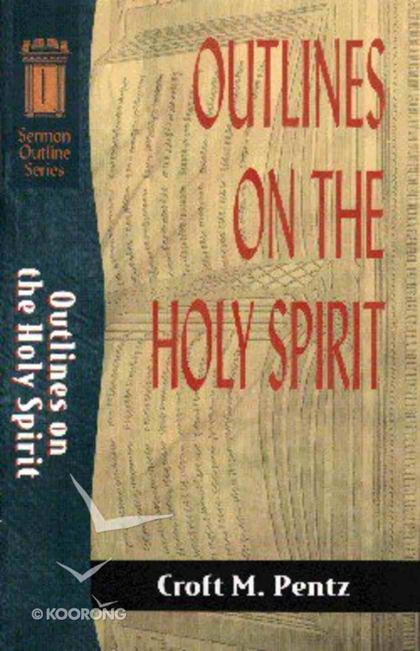 Sos: Outlines on the Holy Spirit (Sermon Outline Series) Paperback