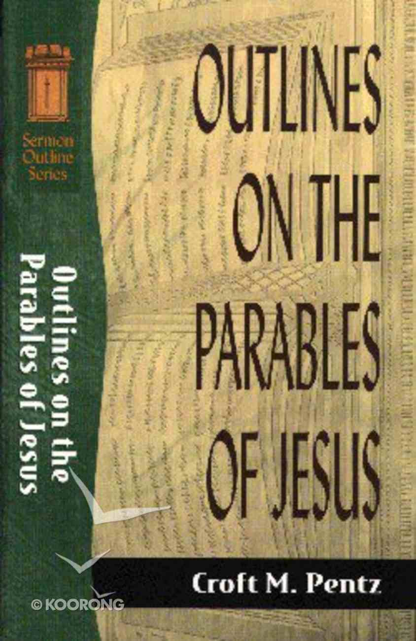 Sos: Outlines on the Parables of Jesus (Sermon Outline Series) Paperback