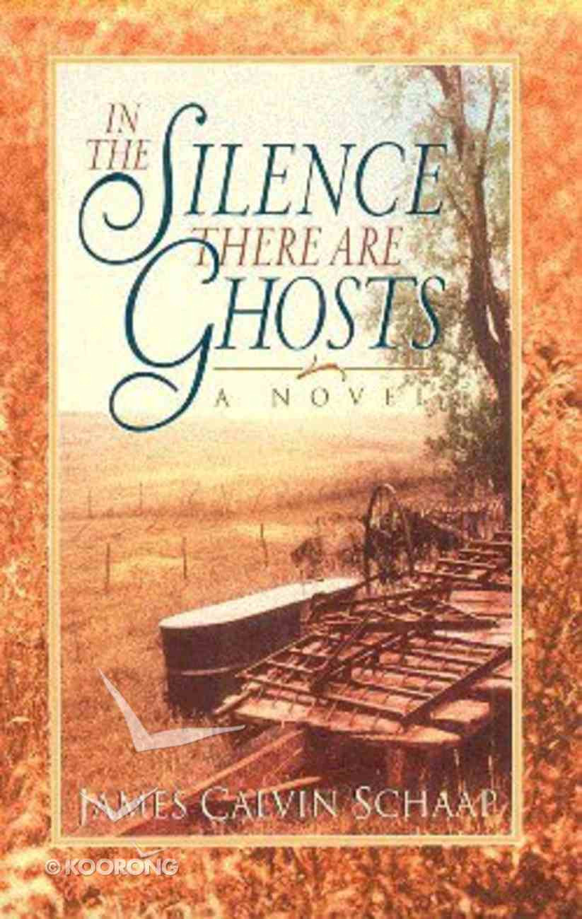In the Silence There Are Ghosts Paperback