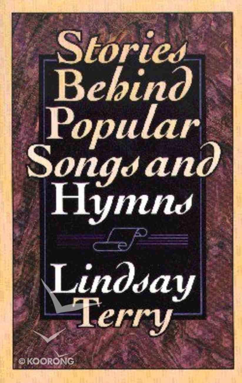 Stories Behind Popular Songs and Hymns Paperback