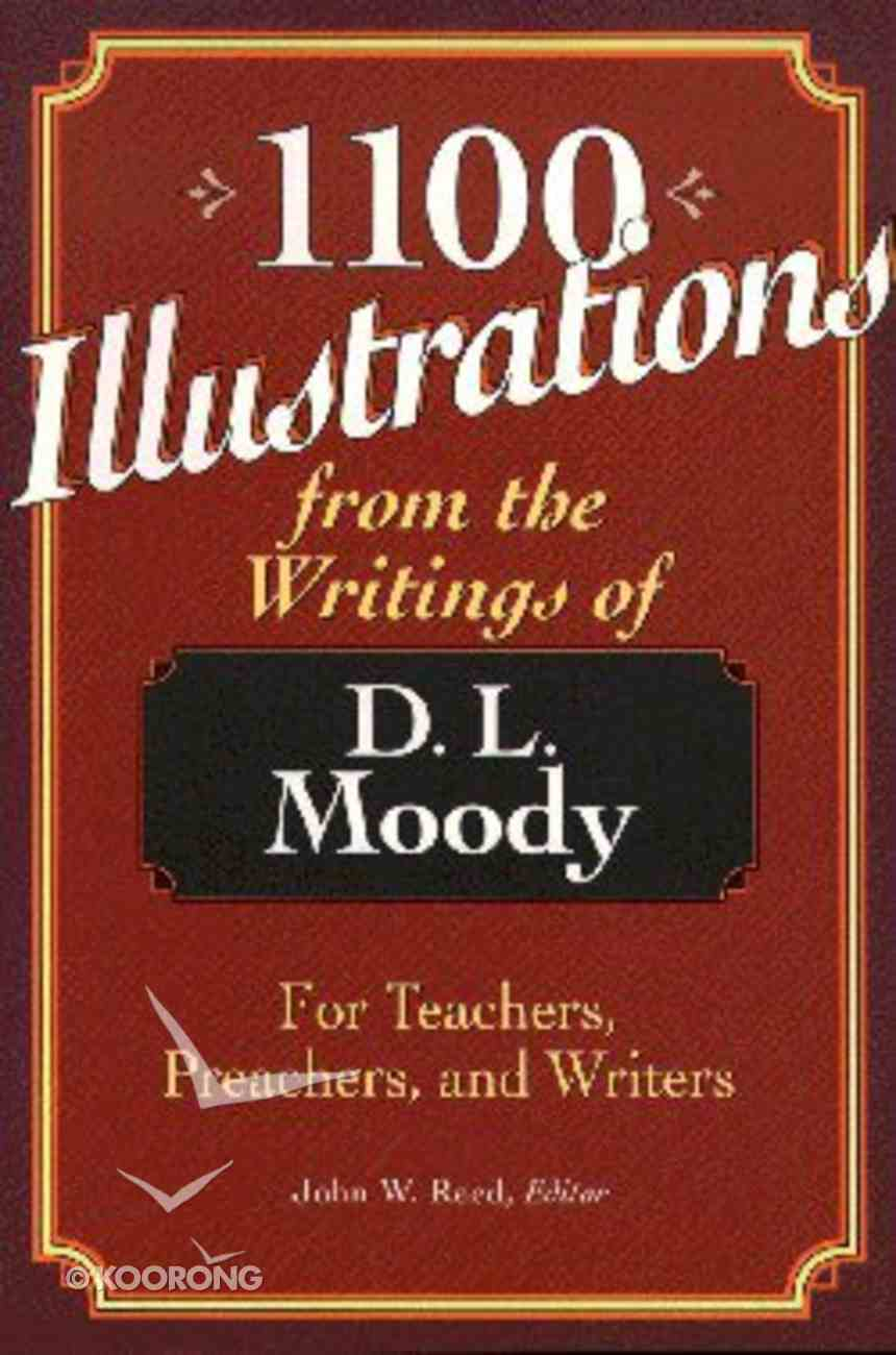 1100 Illustrations From the Writings of Dl Moody Paperback