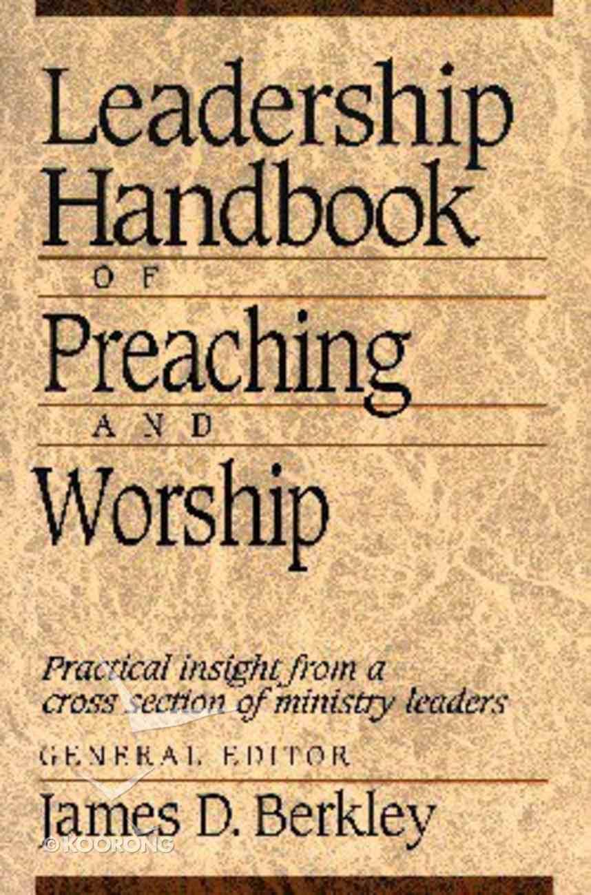 Leadership Handbook of Preaching and Worship Paperback