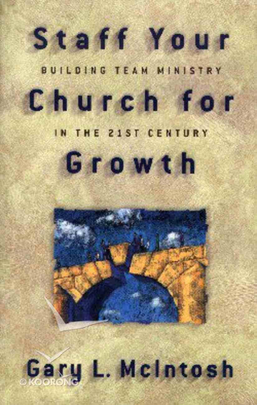 Staff Your Church For Growth Paperback