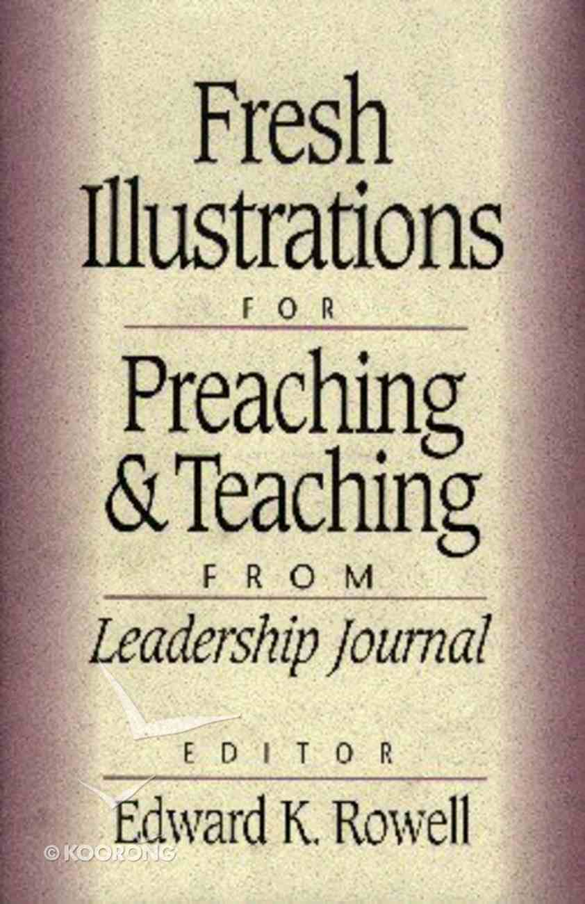 Fresh Illustrations For Preaching and Teaching Paperback