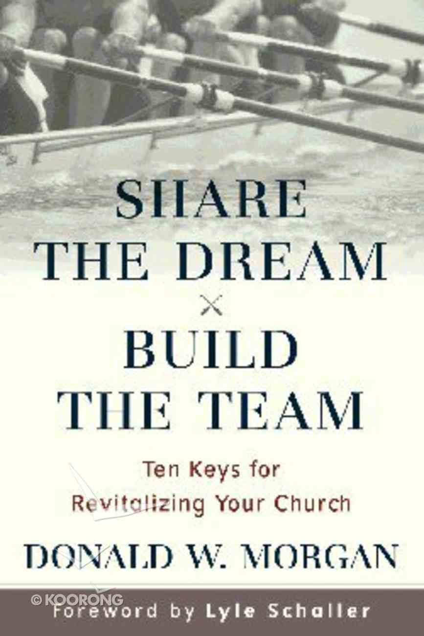 Share the Dream, Build the Team Hardback