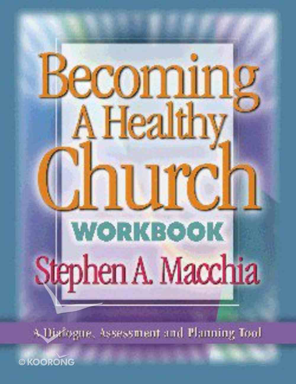 Becoming a Healthy Church (Workbook) Paperback