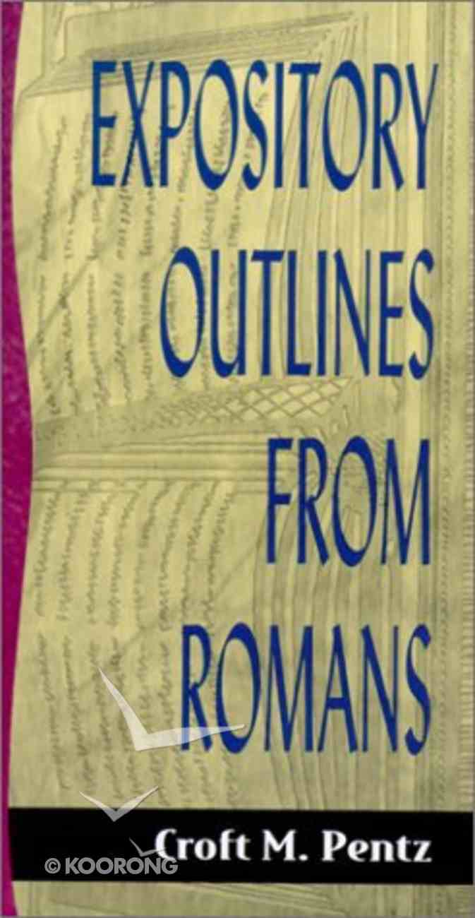 Sos: Expository Outlines From Romans (Sermon Outline Series) Paperback