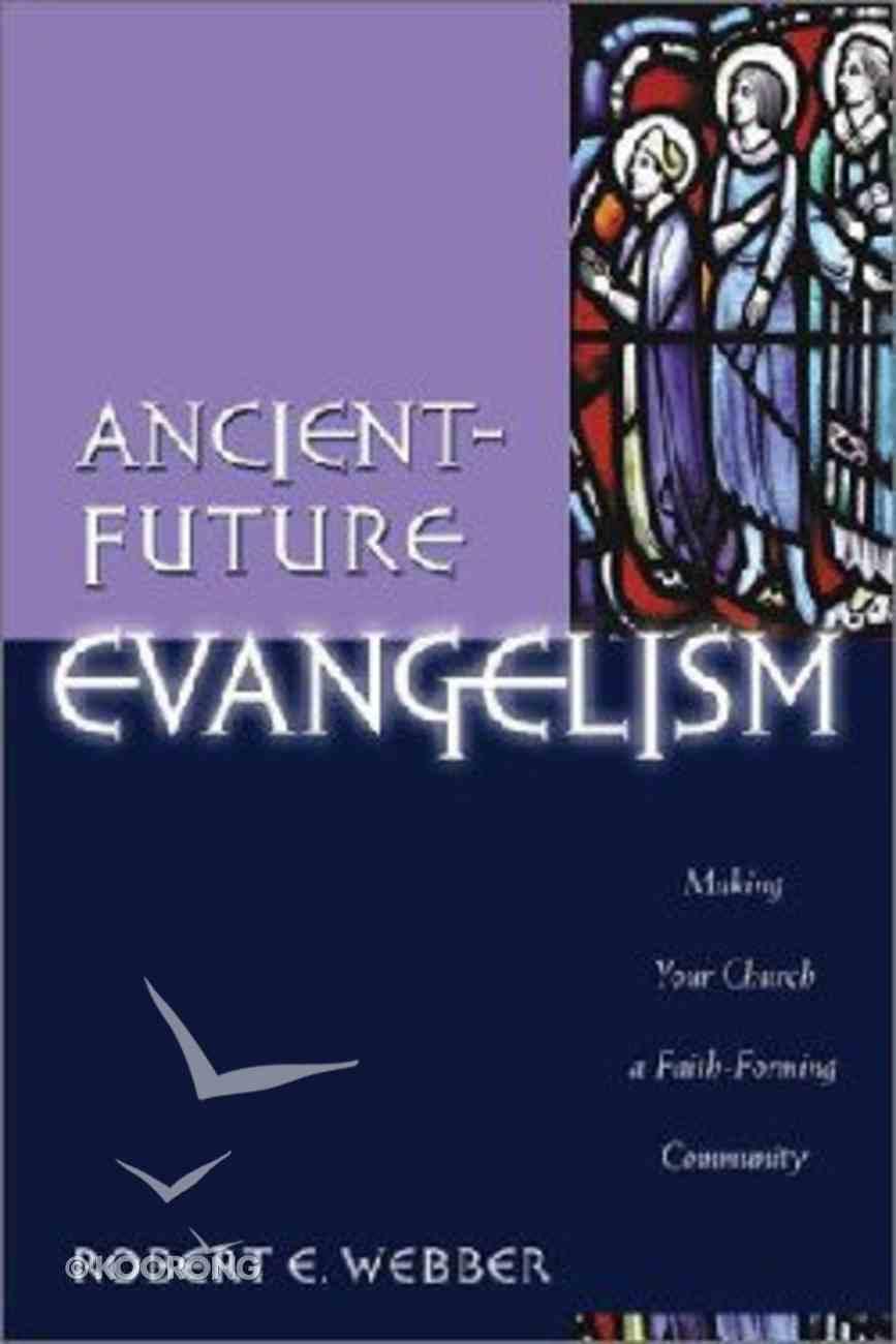 Ancient Future: Evangelism (Ancient-future Series) Paperback