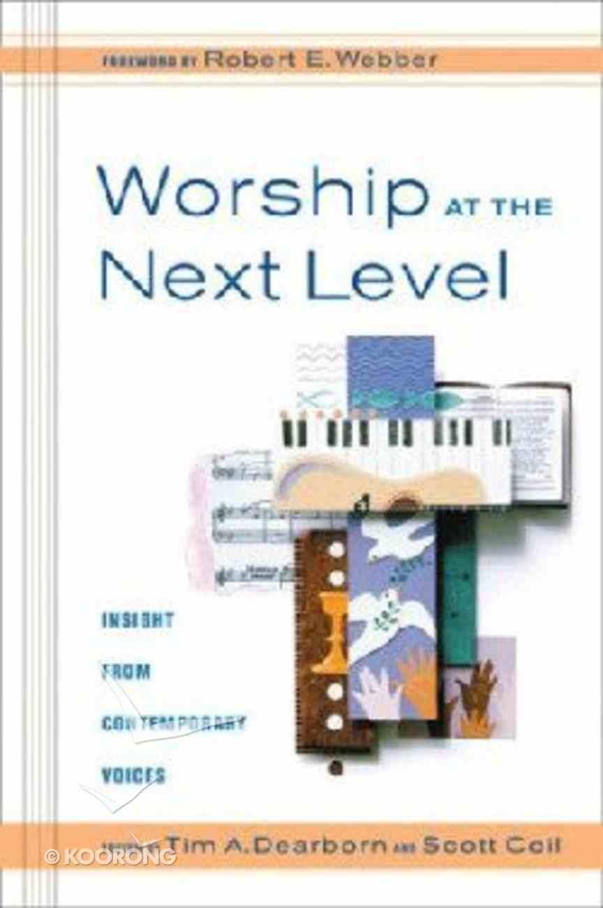 Worship At the Next Level Paperback